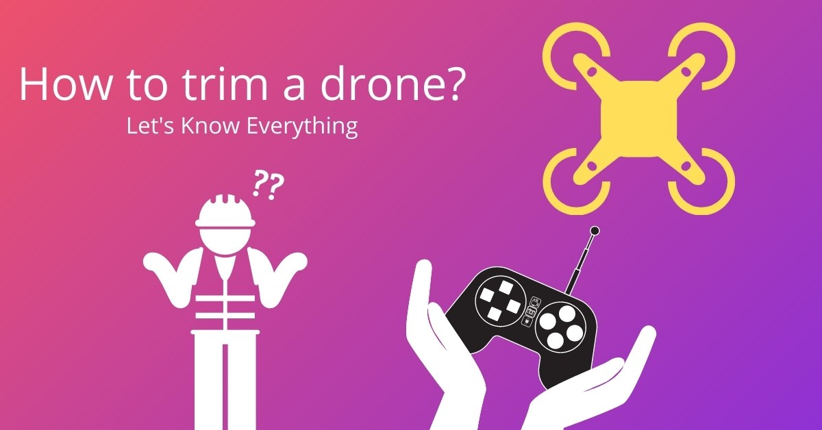 How to trim a drone