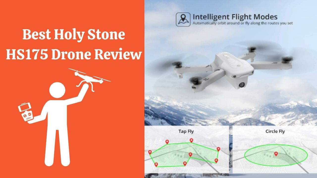 Best Holy Stone HS175 Drone Review